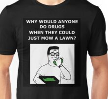 Hank Hill - Why Do Drugs? Unisex T-Shirt