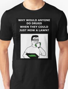 Hank Hill - Why Do Drugs? T-Shirt