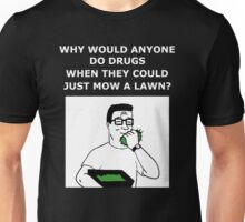 Hank Hill - Why Do Drugs Again Unisex T-Shirt