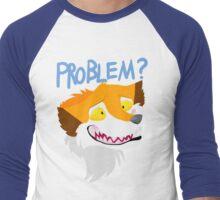 PROBLEM? Men's Baseball ¾ T-Shirt