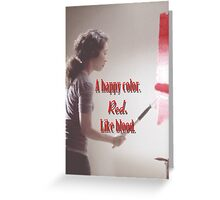 Cristina Yang - A happy color. Red. Like Blood. Greeting Card