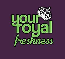 Your Royal Freshness Unisex T-Shirt