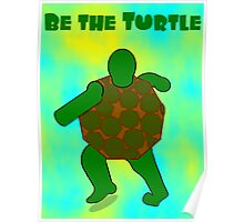 Be the Turtle (back) Poster