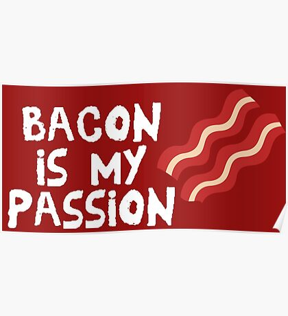 Bacon Is My Passion  Poster