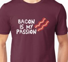 Bacon Is My Passion  Unisex T-Shirt