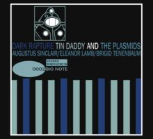 Tin Daddy And The Plasmids by strictlychem