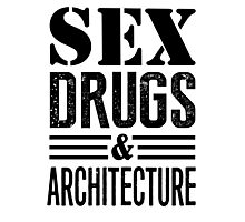 Funny Sex Drugs & Architecture Photographic Print