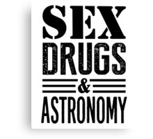 Funny Sex Drugs & Astronomy Canvas Print