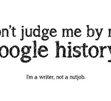 Don't judge me by my google history...Black Text by coffeeink