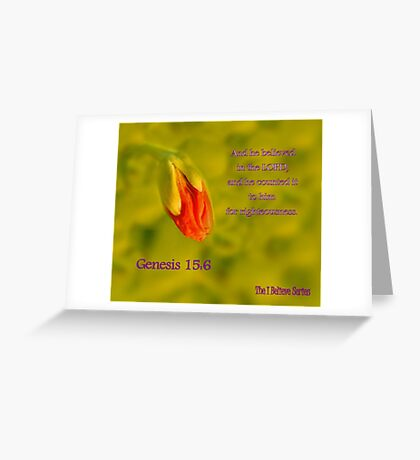 Genesis 15:6 - And he BELIEVED in the LORD Greeting Card