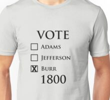 Vote Burr! Unisex T-Shirt
