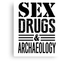 Funny Sex Drugs & Archaeology Canvas Print