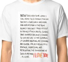 The Foundation of Such a Method Is Love Classic T-Shirt