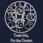 Trust Me, I'm the Doctor. by eclecticjustice