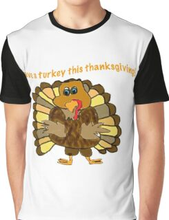 Save a Turkey! Graphic T-Shirt