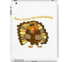 Save a Turkey! iPad Case/Skin