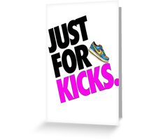 Just for Kicks Greeting Card
