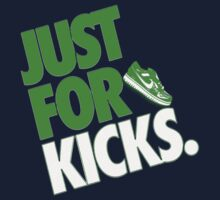 Just for kicks- Green T-Shirt