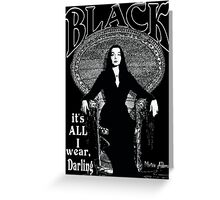 """BLACK- It's All I Wear""- Morticia Addams Greeting Card"
