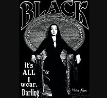 """BLACK- It's All I Wear""- Morticia Addams T-Shirt"