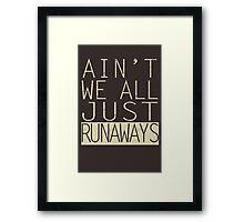 runaways Framed Print