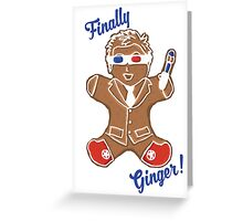 The 10th Doctor is Finally Ginger! Greeting Card