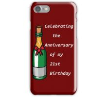 The Anniversary of my 21st B-day iPhone Case/Skin