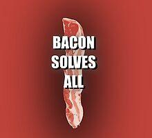 BACON SOLVES by mrbacon