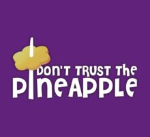 Don't Trust the Pineapple by msgryz