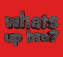 Whats up bro? by CreativoDesign