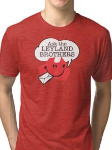 Ask the Leyland Brothers Tri-blend T-Shirt