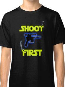 SHOOT FIRST Classic T-Shirt