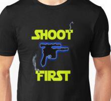 SHOOT FIRST Unisex T-Shirt