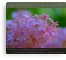 Go down to Kew in lilac-time Canvas Print