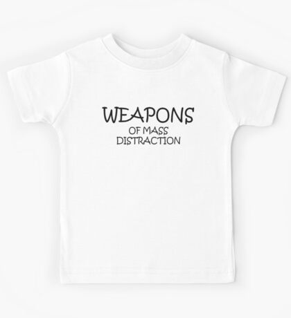 Weapons of Mass Distraction Kids Tee
