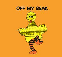 Off my beak Unisex T-Shirt
