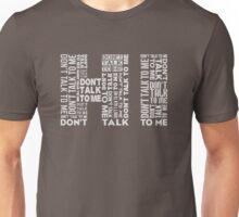 Hi....Don't Talk To Me Unisex T-Shirt
