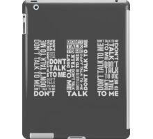 Hi....Don't Talk To Me iPad Case/Skin
