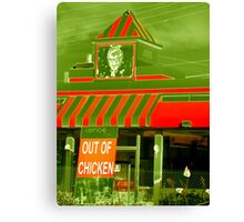 Out Of Chicken Canvas Print