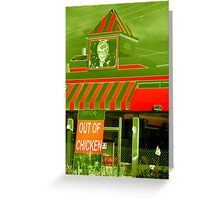 Out Of Chicken Greeting Card