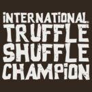 Goones - International truffle shuffle champion by buud