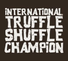 Goones - International truffle shuffle champion by buud