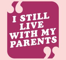 I Still Live With My Parents One Piece - Short Sleeve