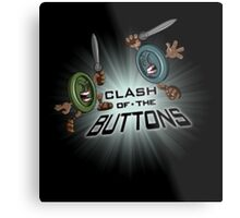 Clash of the BUTTONS Metal Print