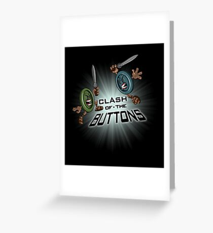 Clash of the BUTTONS Greeting Card