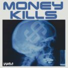 Money kills by WAMTEES