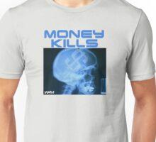 Money kills Unisex T-Shirt