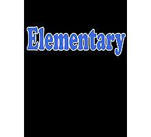 Elementary My Dear Watson - Sherlock Quote Sticker and T-Shirt Photographic Print
