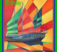 Happy Birthday Sail Away Junk Pleasure Boat by taiche