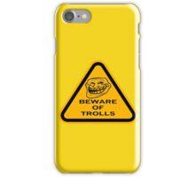 Beware - Trolls iPhone Case/Skin